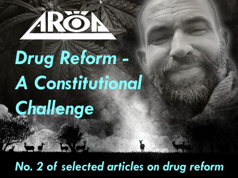 Norwegian drug reform - A Constitutional Challenge - Roar Mikalsen - AROD